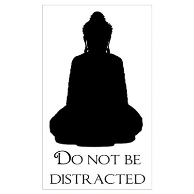 Do Not Be Distracted Poster