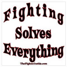 Fighting Solves Everything orig Poster