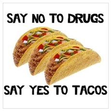 Funny Drugs Tacos Poster