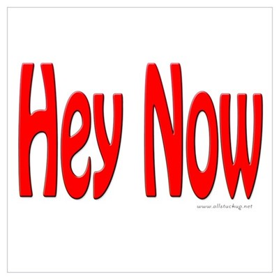 Hey Now Poster