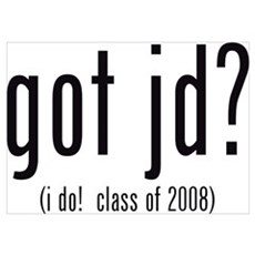 got jd? (i do! class of 2008) Poster
