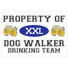 Property of Dog Walker Drinking Team Poster