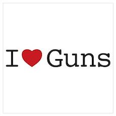 I love guns Poster