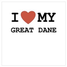 I Love My Great Dane Poster