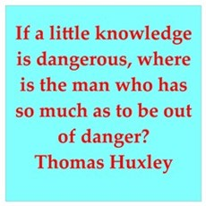 Thomas Huxley quotes Poster