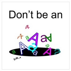 Don't be an A Hole Poster