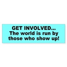 get involved... Bumper Bumper Sticker