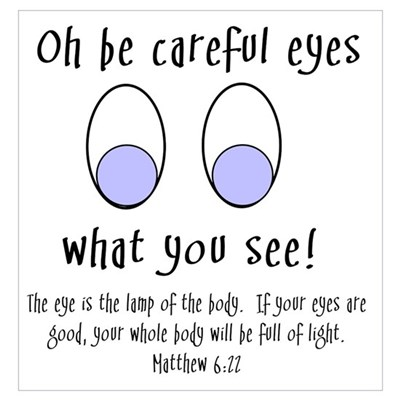 Be Careful Little Eyes - Matt Poster