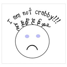 I am not crabby!! Poster