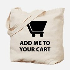 Add Me To Your Cart Tote Bag