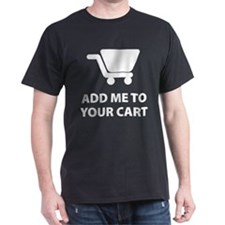 Add Me To Your Cart T-Shirt