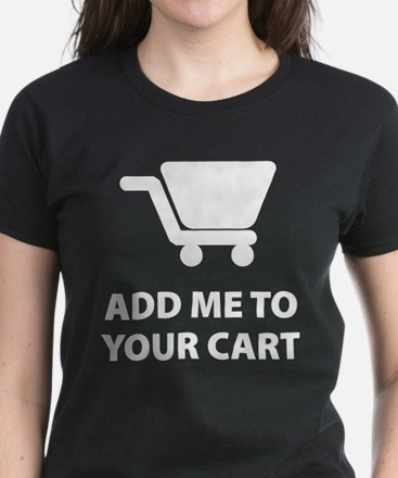 Add Me To Your Cart Tee