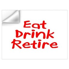 Eat, Drink, Retire Wall Decal