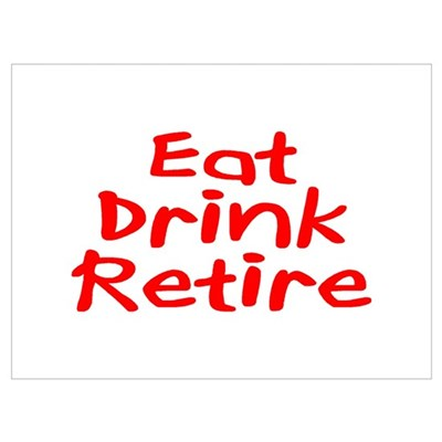 Eat, Drink, Retire Poster