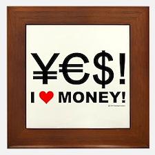 Yes! I love money! Framed Tile