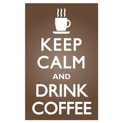 Keep Calm Drink Coffee Poster