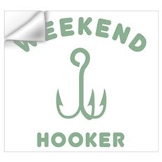 Weekend Hooker Wall Decal