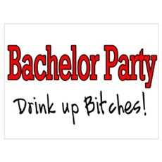 Bachelor Party (Drink Up Bitches) ri Poster