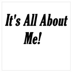 It's All About Me Attitude Poster
