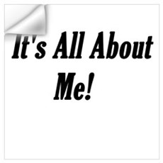 It's All About Me Attitude Wall Decal