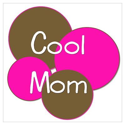 Cool Mom Polka Dots Poster