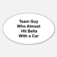 Team guy who almost hit Bella Decal