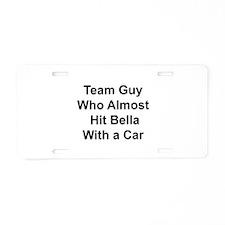Team guy who almost hit Bella Aluminum License Pla