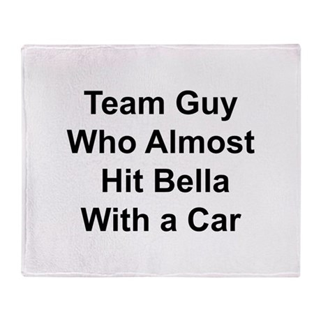 Team guy who almost hit Bella Throw Blanket