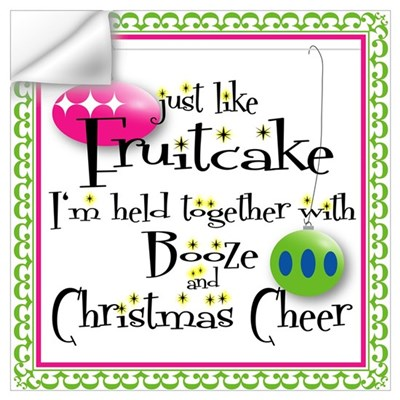Just like Fruitcake... Wall Decal