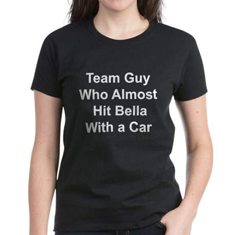 Team guy who almost hit Bella Women's Dark T-Shirt