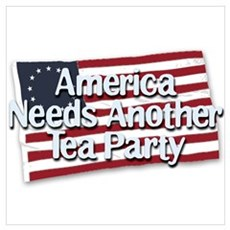 America Needs Another Tea Party Poster
