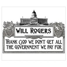 Will Rogers on Government Eff Poster