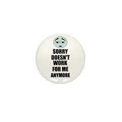 SORRY DOESN'T WORK FOR ME ANYMORE Mini Button (100