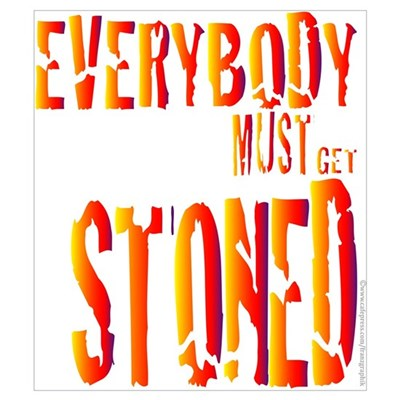 Everybody Must Get Stoned/Dyl Poster