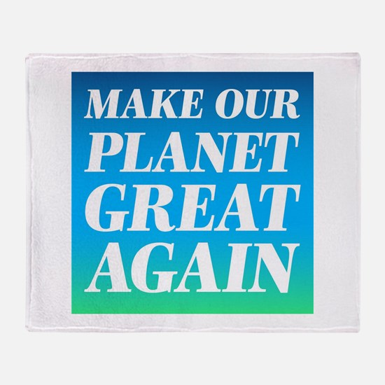 Make Our Planet Great Again Throw Blanket