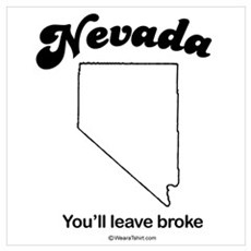 Nevada - you'll leave broke Poster