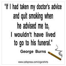 George Burns Cigar Quote Poster