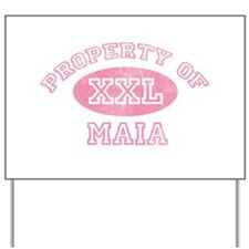 Property of Maia Yard Sign