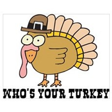 Who's Your Turkey Poster