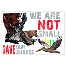 We Are Not Small BP Louisiana Framed Print