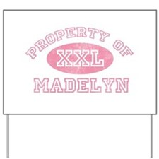 Property of Madelyn Yard Sign