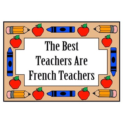 The Best Teachers Are French Teachers Poster