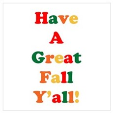 Have A Great Fall Y'all! Poster