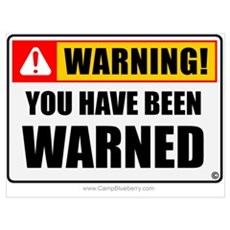 You Have Been Warned 'Clean Print' Canvas Art