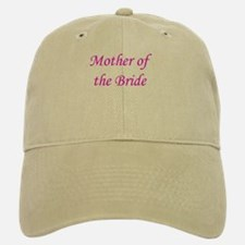 MOTHER OF BRIDE! Baseball Baseball Cap