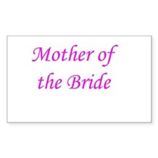 MOTHER OF BRIDE! Rectangle Decal