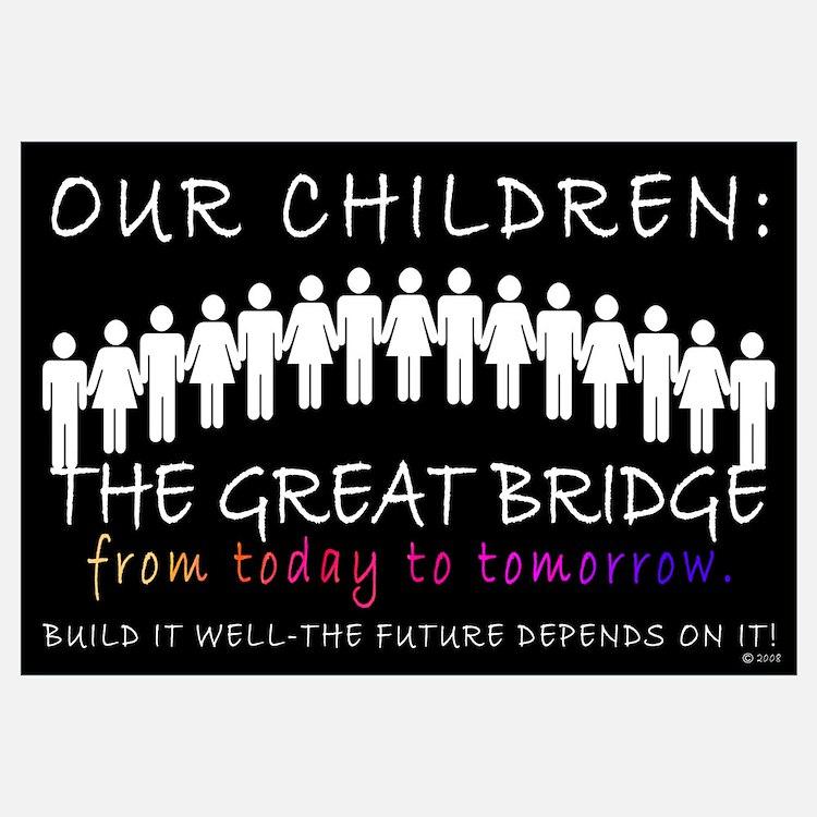 OUR CHILDREN: THE BRIDGE