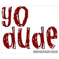 YO Dude Poster