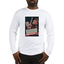 Ukuleles Satisfy! Long Sleeve T-Shirt