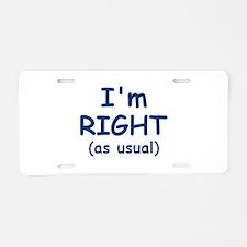 I'm RIGHT Aluminum License Plate